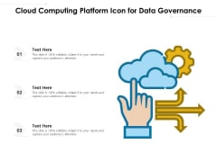 Cloud Computing Platform Icon For Data Governance Ppt PowerPoint Presentation Gallery Slide Download PDF