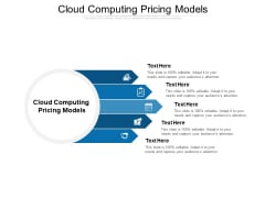 Cloud Computing Pricing Models Ppt PowerPoint Presentation Infographics Layouts Cpb