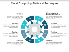 Cloud Computing Statistical Techniques Ppt PowerPoint Presentation Information Cpb