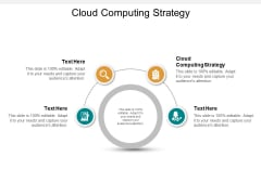 Cloud Computing Strategy Ppt PowerPoint Presentation Infographics Show Cpb