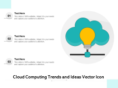 Cloud Computing Trends And Ideas Vector Icon Ppt PowerPoint Presentation Infographics Display PDF