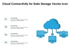 Cloud Connectivity For Data Storage Vector Icon Ppt PowerPoint Presentation File Format PDF