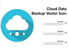 Cloud Data Backup Vector Icon Ppt PowerPoint Presentation Show Icon PDF