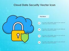 Cloud Data Security Vector Icon Ppt PowerPoint Presentation Diagram Templates PDF