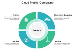 Cloud Mobile Computing Ppt PowerPoint Presentation Infographics Graphics Design Cpb
