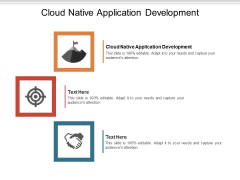 Cloud Native Application Development Ppt PowerPoint Presentation File Designs Download Cpb