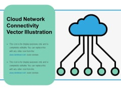 Cloud Network Connectivity Vector Illustration Ppt PowerPoint Presentation Gallery Skills PDF
