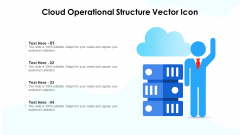 Cloud Operational Structure Vector Icon Ppt PowerPoint Presentation Gallery Topics PDF