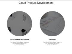 Cloud Product Development Ppt PowerPoint Presentation Outline Picture Cpb