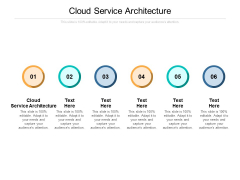 Cloud Service Architecture Ppt PowerPoint Presentation Styles Layout Cpb