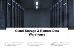 Cloud Storage And Remote Data Warehouse Ppt Powerpoint Presentation Slides Shapes