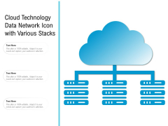 Cloud Technology Data Network Icon With Various Stacks Ppt PowerPoint Presentation Icon Example PDF