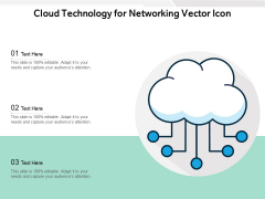 Cloud Technology For Networking Vector Icon Ppt PowerPoint Presentation File Example Introduction PDF