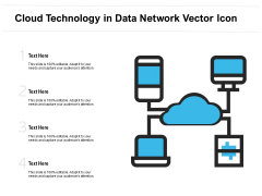 Cloud Technology In Data Network Vector Icon Ppt PowerPoint Presentation File Format Ideas PDF
