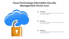 Cloud Technology Information Security Management Vector Icon Ppt PowerPoint Presentation Gallery Influencers PDF