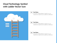 Cloud Technology Symbol With Ladder Vector Icon Ppt PowerPoint Presentation Show Demonstration PDF