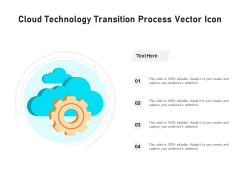 Cloud Technology Transition Process Vector Icon Ppt PowerPoint Presentation Gallery Icons PDF