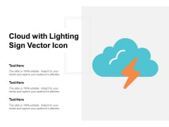 Cloud With Lighting Sign Vector Icon Ppt PowerPoint Presentation Infographic Template Background