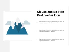 Clouds And Ice Hills Peak Vector Icon Ppt PowerPoint Presentation Outline Slideshow