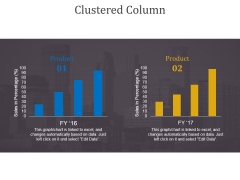 Clustered Column Ppt PowerPoint Presentation Ideas Layout Ideas