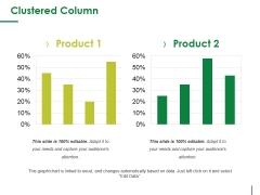 Clustered Column Ppt PowerPoint Presentation Ideas Show