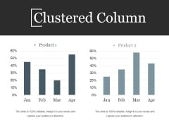 Clustered Column Ppt PowerPoint Presentation Information
