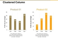 Clustered Column Ppt PowerPoint Presentation Inspiration Shapes