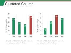 Clustered Column Ppt PowerPoint Presentation Summary Topics