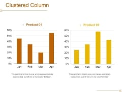 Clustered Column Template 1 Ppt PowerPoint Presentation Outline File Formats