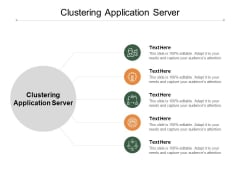 Clustering Application Server Ppt PowerPoint Presentation Portfolio Designs Cpb