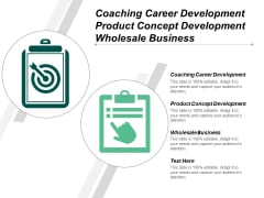 Coaching Career Development Product Concept Development Wholesale Business Ppt PowerPoint Presentation Slides Graphics Download
