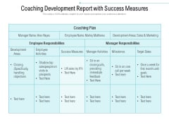 Coaching Development Report With Success Measures Ppt PowerPoint Presentation File Guidelines PDF