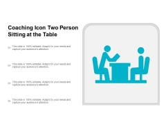 Coaching Icon Two Person Sitting At The Table Ppt Powerpoint Presentation Inspiration Layouts