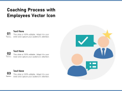 Coaching Process With Employees Vector Icon Ppt PowerPoint Presentation Slides Tips PDF