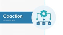 Coaction Integration Workflow Ppt PowerPoint Presentation Complete Deck With Slides
