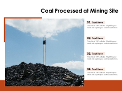 Coal Processed At Mining Site Ppt PowerPoint Presentation Model Graphics PDF