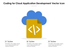 Coding For Cloud Application Development Vector Icon Ppt PowerPoint Presentation Infographic Template Slideshow PDF