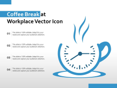 Coffee Break At Workplace Vector Icon Ppt PowerPoint Presentation File Backgrounds PDF