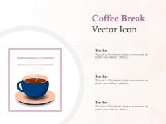 Coffee Break Vector Icon Ppt PowerPoint Presentation Infographic Template Rules
