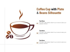 Coffee Cup With Plate And Beans Silhouette Ppt PowerPoint Presentation Visual Aids Pictures