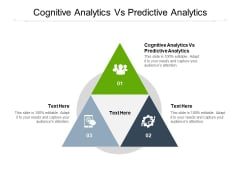 Cognitive Analytics Vs Predictive Analytics Ppt PowerPoint Presentation Inspiration Clipart Images Cpb
