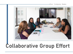 Collaborative Group Effort Team Project Ppt PowerPoint Presentation Complete Deck