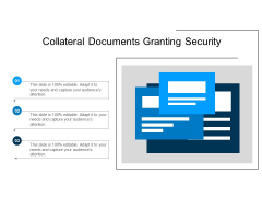 Collateral Documents Granting Security Ppt PowerPoint Presentation Summary Graphic Tips