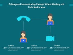 Colleagues Communicating Through Virtual Meeting And Calls Vector Icon Ppt PowerPoint Presentation Gallery Design Templates PDF