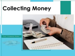 Collecting Money Business Currency Notes Ppt PowerPoint Presentation Complete Deck
