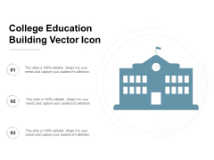 College Education Building Vector Icon Ppt PowerPoint Presentation Slides Design Inspiration