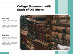 College Storeroom With Stack Of Old Books Ppt PowerPoint Presentation Gallery Portfolio PDF