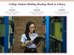 College Student Holding Reading Book In Library Ppt PowerPoint Presentation File Background Designs PDF