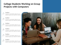 College Students Working On Group Projects With Computers Ppt PowerPoint Presentation File Skills PDF