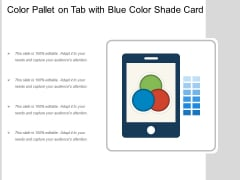 Color Pallet On Tab With Blue Color Shade Card Ppt PowerPoint Presentation Gallery Background PDF